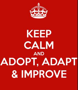 adopt adapt improve